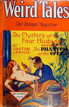 "Gaston Leroux's ""Not'olympe"" was translated into English as ""The Mystery of the Four Husbands"" and published in the December 1929 issue of Weird Tales."