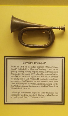 The 7th Cavalry's trumpet was found in 1878 on the grounds of the Little Bighorn Battlefield (Custer's Last Stand) and is on display in Camp Verde in Arizona