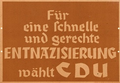 "A poster from the North Rhine-Westphalia state elections 1947, with the slogan ""For a quick and just denazification vote CDU"""