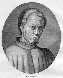 Poggio Bracciolini (1380–1459), an early Renaissance humanist, book collector, and reformer of script, who served as papal secretary[32]