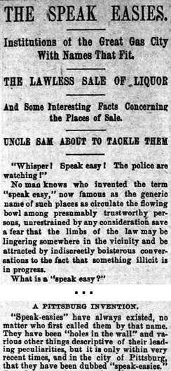 An early use of speakeasies in United States. The Pittsburg Dispatch, June 30, 1889.