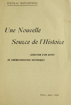 The cover of Bolesław Matuszewski's 1898 book Une nouvelle source de l'histoire. (A New Source of History), the first publication about documentary function of cinematography.