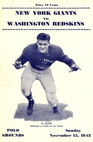 "Al Blozis, Giants tackle, died in World War II. According to Mel Hein, ""If he hadn't been killed, he could have been the greatest tackle who ever played football.""[16]"