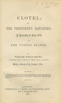 Clotel, or, The President's Daughter: A Narrative of Slave Life in the United States