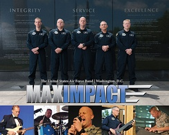 Max Impact is the premier rock band of the United States Air Force.
