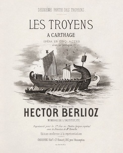 Cover of the 1863 Choudens[5] vocal score for Les Troyens à Carthage, the second half of the opera, and first part performed.