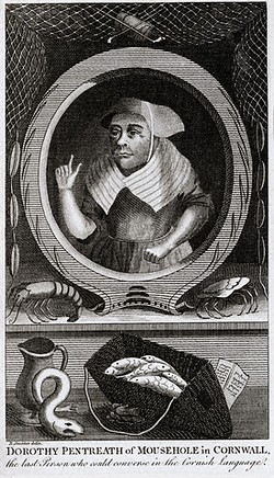 Dolly Pentreath, traditionally considered the last fluent native speaker of the Cornish language,[citation needed] in an engraved portrait published in 1781