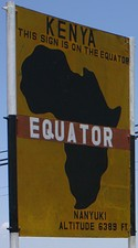 Left: A monument marking the equator near the city of Pontianak, IndonesiaRight: Road sign marking the equator near Nanyuki, Kenya