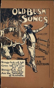 Cover to Banjo Paterson's seminal 1905 collection of bush ballads, entitled The Old Bush Songs