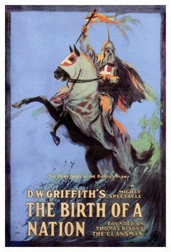 Movie poster for The Birth of a Nation. It has been widely noted for inspiring the revival of the Ku Klux Klan.