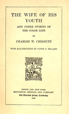 The Wife of His Youth and Other Stories of the Color Line, 1899, by Charles W. Chesnutt