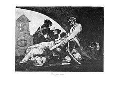 """…nor do they"" [wish to], plate 11 of Francisco Goya's The Disasters of War"