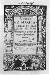 "The cover of a Hungarian book from the time: Gáspár Heltai's ""Chronicle about the affairs of the Magyars"""