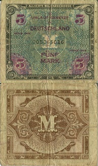 "Both sides of a ""5 Mark"" banknote, issued as ""Allied Military Currency"" for use within the Allied forces in Germany"