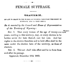 An act of the Territory of Wyoming enfranchised women on December 10, 1869, which is commemorated as Wyoming Day in the state.