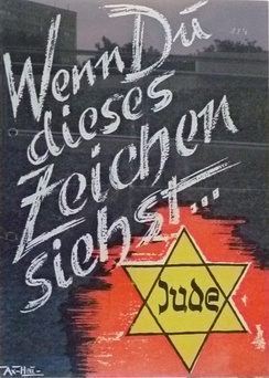"English: ""When you see this sign"", propaganda poster 1941 of a hate campaign against Jews started by Goebbels."