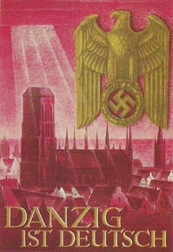"A propaganda poster of a large cathedral with sunlight shining on it. Several buildings can be seen around the cathedral while a left-facing eagle clutching a swastika is seen in the upper right corner of the poster. The words ""DANZIG IST DEUTSCH"" can be seen in the bottom left of the poster."