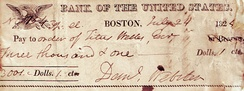 An 1824 draft on the Bank written and signed by Daniel Webster, its attorney and the director of the Boston branch.