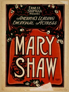 Ernest Shipman presents America's leading emotional actress, Mary Shaw on 1907 poster.