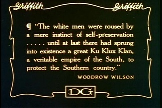 "A quote from Woodrow Wilson used in ""Birth of a Nation""."