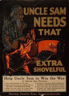 "Poster by the United States Fuel Administration during World War One: ""Uncle Sam needs that extra shovelful"""