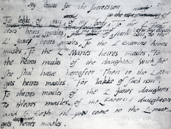 """My devise for the Succession"" by Edward VI. The draft will was the basis for the letters patent which declared Lady Jane Grey successor to the Crown.[21] Edward's autograph shows his alteration of his text, from ""L Janes heires masles"" to ""L Jane and her heires masles"".[22] Inner Temple Library, London."