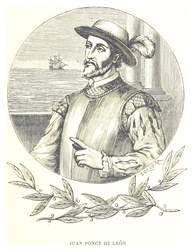 The conquistador Juan Ponce de León (Santervás de Campos, Valladolid, Spain). He was the first European to arrive at the current U.S. and led the first European expedition to Florida, which he named.