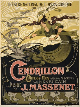 Poster for Jules Massenet's Cendrillon (Based on Perrault's Cinderella) showing the titular character's fairy godmother.