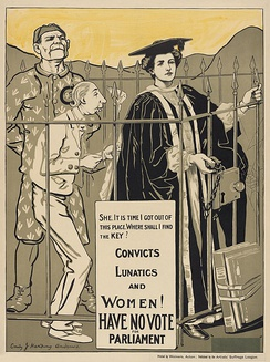 "A poster in gold colors and line art, showing three people: a large menacing man, a small frail man, and a woman in academic robes; wording is ""She. It is time I got out of this place. Where Shall I Find The Key? Convicts Lunatics and Women! Have no vote for Parliament"""