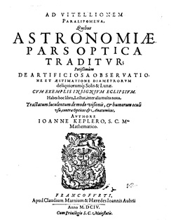 The first treatise about optics by Johannes Kepler, Ad Vitellionem paralipomena quibus astronomiae pars optica traditur (1604)