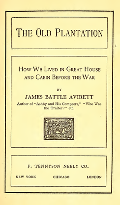 The Old Plantation: How We Lived in Great House and Cabin before the War, 1901, by Confederate chaplain and planter James Battle Avirett