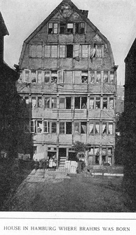 Photograph from 1891 of the building in Hamburg where Brahms was born. It was destroyed by bombing in 1943.