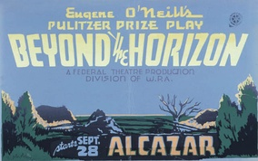 Poster for the Federal Theatre Project presentation of Beyond the Horizon at the Alcazar Theatre, San Francisco (1937)
