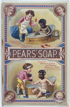 "Advertisement for Pears' Soap Caption reads, ""Matchless for the complexion..."" Illustration of 'before and after' use of soap by black child in the bath. Showing soap washes off his dark complexion."