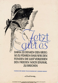 "Frederick quoted by the Nazi propaganda poster Wochenspruch der NSDAP on 24 August 1941. Translation: ""Now we have to think of leading the war in a way that we spoil the desire of the enemies to break the peace once again."""
