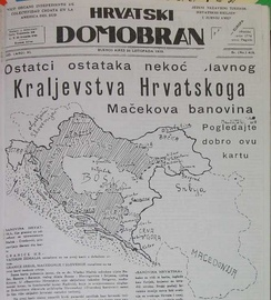 Map of a Greater Croatia in a 1939 article of the Ustase Hrvatski Domobran newspaper associated with the organization of the same name that sought recruitment of Croat emigres in Argentina and other countries. This article rejects the Cvetković–Maček Agreement and the borders that it provided to Croatia as insufficient.