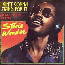 I Ain't Gonna Stand for It - Stevie Wonder.jpeg