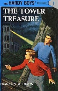 Cover of the revised edition of The Tower Treasure, the first Hardy Boys mystery.