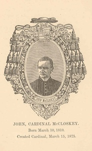 Pius IX elevated John McCloskey as the first American to the College of Cardinals on 15 March 1875.