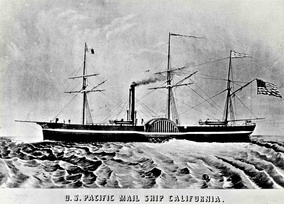 SS California (1848), the first paddle steamer to steam between Panama City and San Francisco—a Pacific Mail Steamship Company ship.