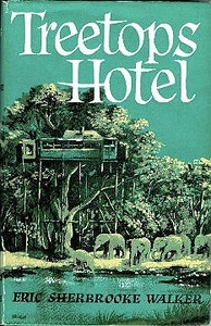 Cover of Eric Walker's book about the Treetops Hotel which he founded and ran