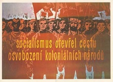 "Czechoslovak anti-colonialist propaganda poster: ""Socialism opened the door of liberation for colonial nations."""
