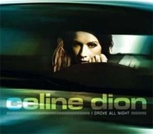 Celine Dion - I Drove All Night.jpg