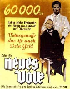 "The poster reads: ""60,000 Reichsmark is what this hereditarily ill person costs the community during his lifetime. Fellow citizen, that is your money too. Read Neues Volk, the monthly magazine of the Bureau for Race Politics of the NSDAP.""[88]"