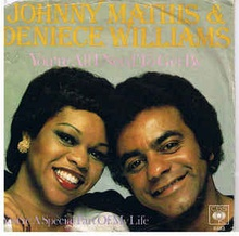 You're All I Need to Get By - Johnny Mathis and Deniece Williams.jpg