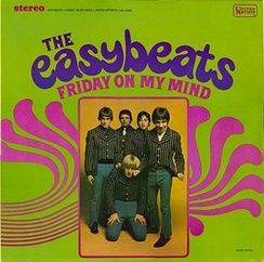 """Friday on My Mind"", by The Easybeats"