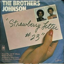 Strawberry Letter 23 - Brothers Johnson.jpg