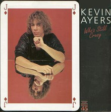 Kevin Ayers - Who's Still Crazy single.jpg