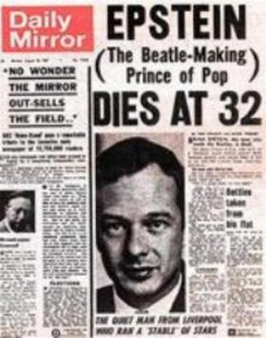"The Daily Mirror Headline: ""EPSTEIN (The Beatle-Making Prince of Pop) DIES AT 32"""