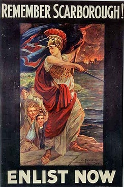 "Britannia stands in front of a group of men holding various armaments, looking out over a scene of burning houses. The caption reads ""REMEMBER SCARBOROUGH!"", ""ENLIST NOW""."